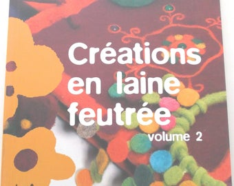 CREATIONS of FELTED wool volume 2 book