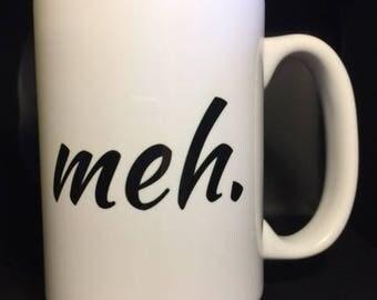 Ceramic Coffee Mug - Meh