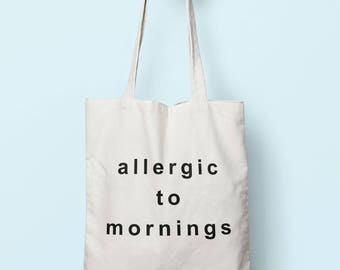 Allergic To Mornings Tote Bag Long Handles TB1027