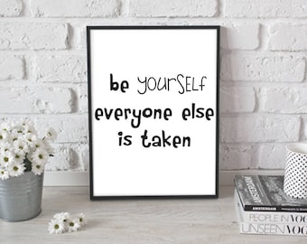 Be yourself everyone else is taken black & white printable / Positive Affirmations / Daily Affirmations for Kids  / Wall decor