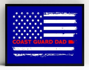 Coast Guard Dad Art Print, Proud Coast Guard Dad, Military Wall Art, US Flag
