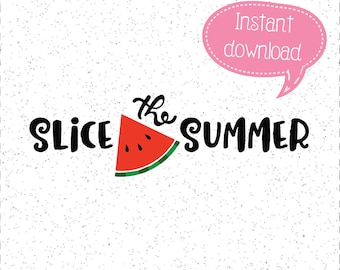 Slice The Summer SVG, Summer SVGs, Watermelon SVGs, SVGs, Cricut Cut File, Silhouette File