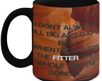 Funny WELDER'S FILLS GAPS Mug-Welders Fill gaps.