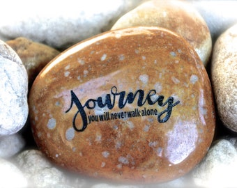Journey You Will Never Walk Alone ~ Engraved Rock