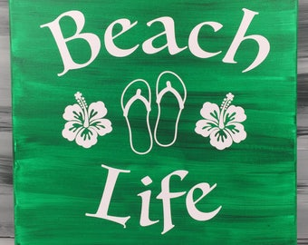 "Beach Picture - Beach Sign - Beach Life Sign with Hibiscus Flowers and Flip Flops - 12"" X 12"" Canvas with White Vinyl - Green Sign"
