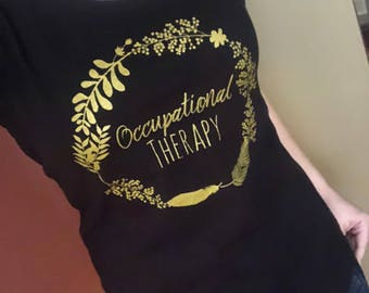 Occupational Therapy Tee Shirt | occupational therapy gifts | occupational therapist | cota | otr | therapist | OT | ota | geriatric | peds