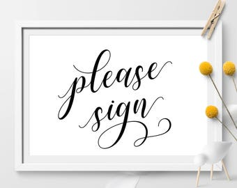 Please Sign Printable, please sign, Guest Book Sign Printable, welcome sign, Wedding Sign, Wedding Decor, wedding reception, wedding gift