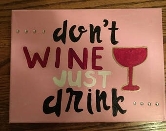 Don't wine just drink canvas