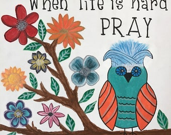2 Paintings-When Life is Hard, PrayPainting - When Life is Hard, Pray