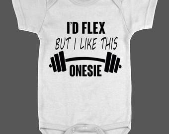 I'd Flex But I Love This Onesie