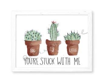 Cactus Art | You're Stuck with Me | Printable Art | Sorority Decor | Big/Little Gift | Sorority Gifts | Big & Little | Room Decor