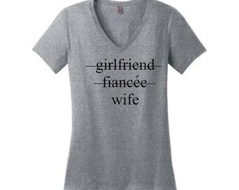 Girlfriend, Fiance, Wife Shirt, Engagement Shirt, Wedding Shirt, Bridal Shirt, Honeymoon Shirt, Bridal Shower Gift, Bride Gift, Wedding Gift