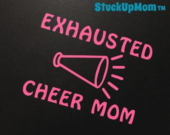 Exhausted cheer mom vinyl decal, proud cheer mom, cheer mom gifts, mug vinyl decal, choose your color, funny car decor, tumbler decal