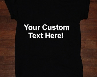Custom T Shirt Your own Text, Design, Logo
