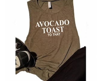 Avocado Toast to that Muscle tank- Tank top for Her - Cute Tank top - Gym tank - avocado lovers - fitness tank - fitness lover - christmas