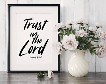 Trust In The Lord - Printable instant digital downloads - Printable Wall Decor - Bible verses