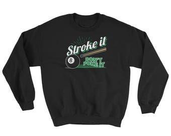 Stroke It Don't Poke It Sweatshirt // Pool Game Sweater // Pool Player Sweatshirt // Billiard Lover Sweater // Funny Billiard Gift Sweater