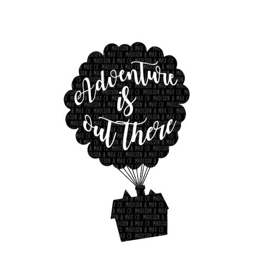 Adventure Is Out There Up Movie Png Dxf Jpg Jpeg