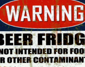 Warning BEER FRIDGE Not Intended For Food or Other Contaminates     2.5 x 3.5  MAGNET