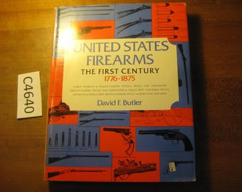 United State Firearms, The first Century 1776-1875 by David F. Butler  [c4640o]