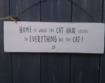 Home Cat Hair wooden sign.
