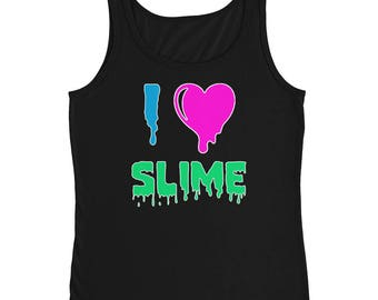I LOVE SLIME Ladies' Tank, slime shirt, slime gifts,  Slime fluffy, slime gift, slime art, slim shop, butter slime, clear slime, slime shirt