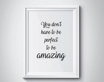 Beau You Donu0027t Have To Be Perfect To Be Amazing, Motivational Quote, Gift