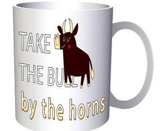 Take Bull By The Horns 11oz Mug p537