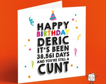 Birthday Cunt Card - You're Still A Cunt - Personalised - Crude Birthday Card - Naughty Birthday Card - Funny Birthday Card - Insult Card