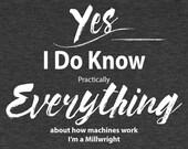 Millwright T Shirt I Know...