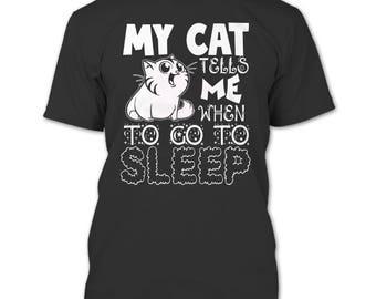 My Cat Tells Me T Shirt, When To Go Sleep T Shirt