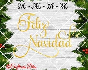 Feliz Navidad Cutting File Digital Download svg dxf jpeg png Not A Physical Product