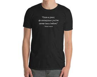 Inspirational Quote Dalai Lama Go Somewhere You've Never Been T-Shirt