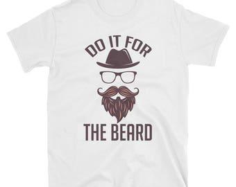 Do IT For The Beard! Mens TShirt Bearded Gentlemen