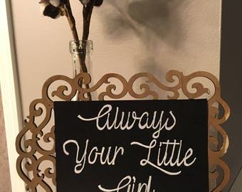 Always Your Little Girl Sign