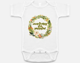 Cute Feminist Print - Baby Onesie - 3-6 months - 6-12 months - 12-18 months - Nevertheless She Persisted