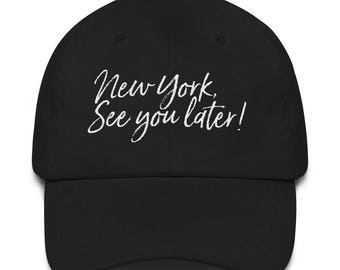 NY See You Later Hat!