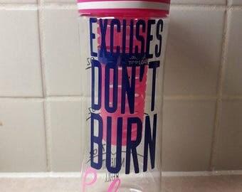 Excuses don't burn calories - Motivational Water Bottle