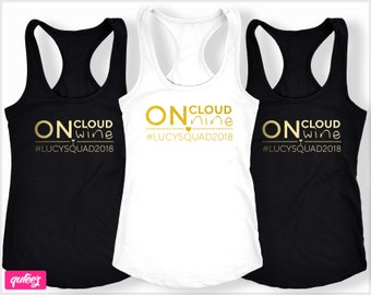 On Cloud Nine, On Cloud Wine Tank, Bachelorette Party Shirts And Tanks For The Bride And Bridesmaid, Custom Made Bridal Party Shirts [#BS37]