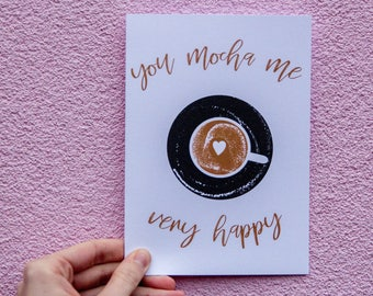 You Mocha Me Very Happy Valentine's Day Card