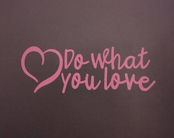 Do What You Love Vinyl Decal