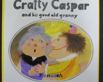 Crafty Caspar and his good old granny Hardcover by Janosch