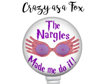 Nargles Made me do it Retractable Badge Holder,  Badge Reel, Lanyard, Stethoscope ID Tag, Nurse, RN, Doctor,  Student, Harry Potter inspired