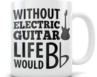 Electric Guitar Gift, Guitar gift, guitar mug, guitar gift for men, guitar gift for women, electric guitar, guitar gifts, life would bflat