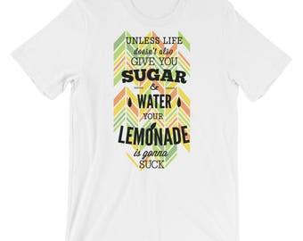 When Life Gives You Lemons - Short-Sleeve Unisex T-Shirt