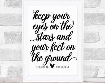 Keep Your Eyes On The Stars And Your Feet On The Ground Print, Printable Art, Modern Decor, Wall Art Gift Idea, Motivation Bible Quote