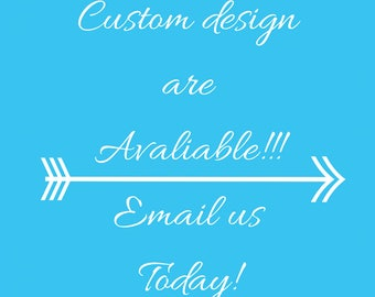 custom designs for your every need, if you can dream it we can do it!