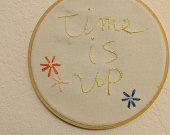 Time Is Up Embroidery