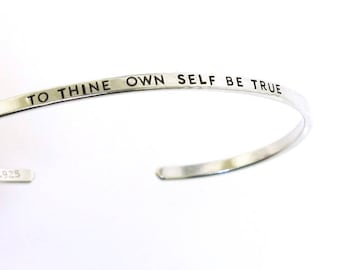 To Thine Own Self Be True, Shakespeare jewelry, sterling silver cuff bracelet, quote jewelry by Kathryn Riechert