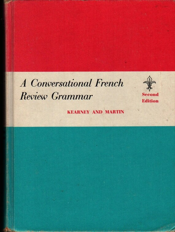 A Conversational French Review Grammar - James J. Kearney and Catherine Rita Martin - Susanne Suba - 1961 - Vintage Text Book
